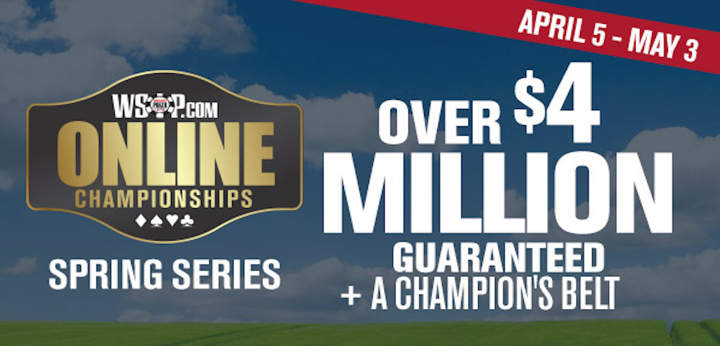 The WSOP.com Spring Online Championships offer $4 million guaranteed.